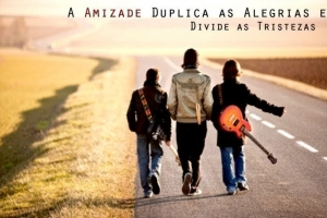 a_amizade_duplica_as_alegrias_e_divide_as_tristezas_546ec49786358